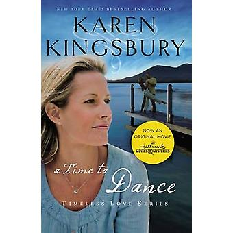 A Time to Dance by Karen Kingsbury