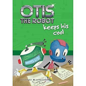 Otis the Robot Keeps His Cool (Otis the Robot)