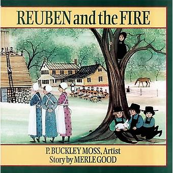 Reuben and the Fire (Revised edition) by Merle Good - P. Buckley Moss