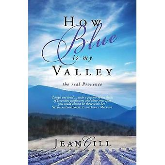 How Blue is My Valley The Real Provence by Gill & Jean