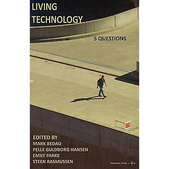 Living Technology 5 Questions by Bedau & Mark