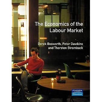 Economics of the Labour Market by Bosworth