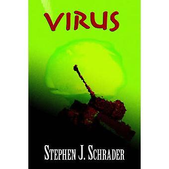 Virus by Schrader & Stephen & J.