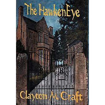 The Hawkeneye by Craft & Clayton M.