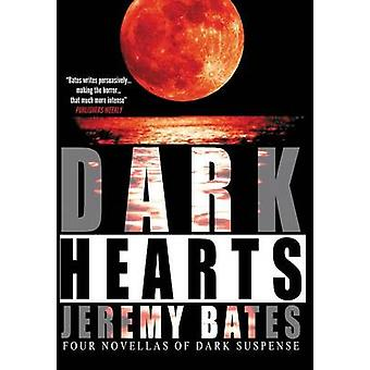 Dark Hearts A Collection of Four Novellas by Bates & Jeremy