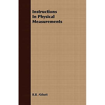 Instructions In Physical Measurements by Abbott & R.B.