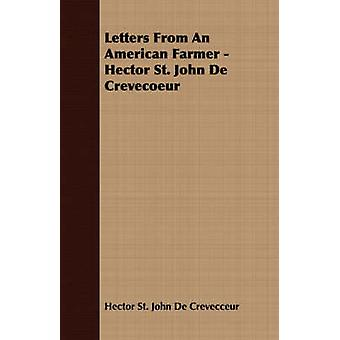 Letters From An American Farmer  Hector St. John De Crevecoeur by De Crevecceur & Hector St. John