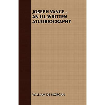 Joseph Vance  An IllWritten Atuobiography by William De Morgan & De Morgan