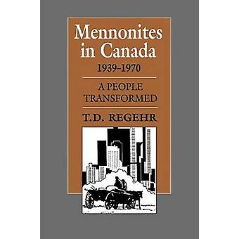 Mennonites in Canada 19391970 by T D Regehr