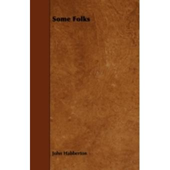 Some Folks by Habberton & John