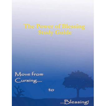 The Power of Blessing Study Guide by Kirkwood & Kerry