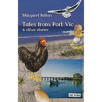 Berättelser från Port Vic och andra berättelser av Margaret Bolton