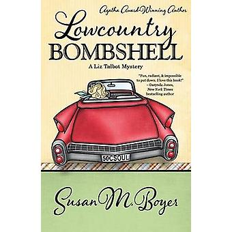 Lowcountry Bombshell by Boyer & Susan M.