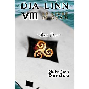Dia Linn  VIII  Le Livre de Cyan Sinn Fin by BARDOU & MariePierre