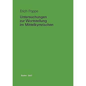 Untersuchungen Zur Wortstellung Im Mittelkymrischen by Poppe & Erich