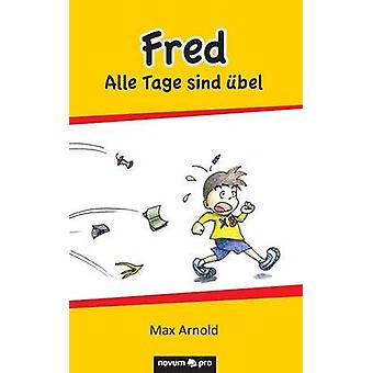 Fred  Alle Tage sind bel by Max Arnold