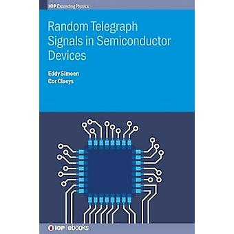 Random Telegraph Signals in Semiconductor Devices by Simoen & Eddy