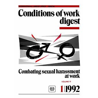 Combating sexual harassment at work. Conditions of work digest 11992 by ILO