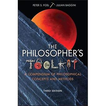 The Philosophers Toolkit by Fosl & Peter S.Baggini & Julian