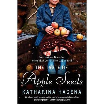 The Taste of Apple Seeds by Katharina Hagena - 9780062293473 Book