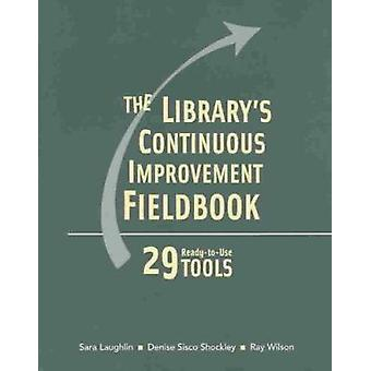 The Library's Continous Improvement Fieldbook - 29 Ready-to-Use Tools