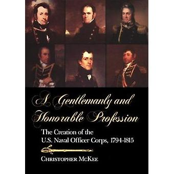 Gentlemanly and Honourable Profession - Gründung der Vereinigten Staaten