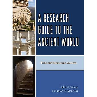 A Research Guide to the Ancient World - Print and Electronic Sources b