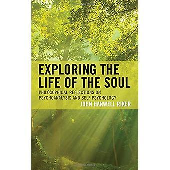 Het verkennen van het leven van de ziel - Filosofische Reflecties op Psychoan