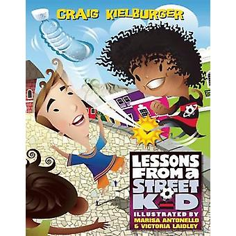 Lessons from a Street Kid by Craig Kielburger - 9781553658658 Book