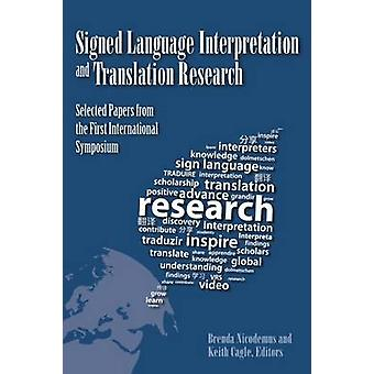 Signed Language Interpretation and Translation Research - Selected Pap