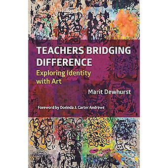Teachers Bridging Difference - Exploring Identity with Art by Marit De