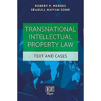 Transnational Intellectual Property Law - Text and Cases by Robert P.