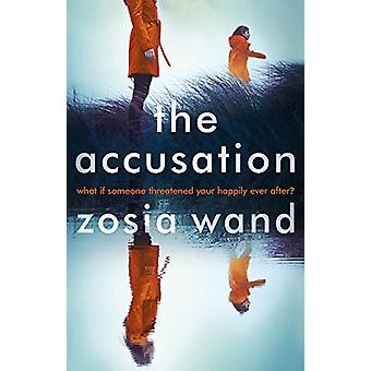 The Accusation by Zosia Wand - 9781786692337 Book