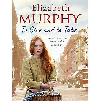 To Give and To Take by Elizabeth Murphy - 9781788633819 Book