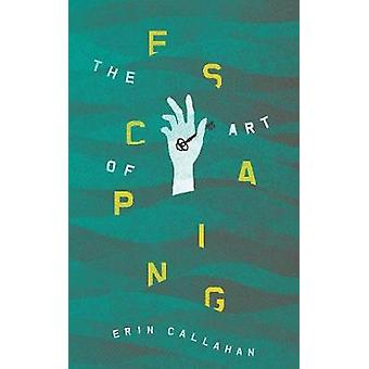The Art of Escaping by Erin Callahan - 9781944995652 Book