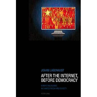 Efter Internet - Före demokrati - Konkurrerande normer i kinesiska Med