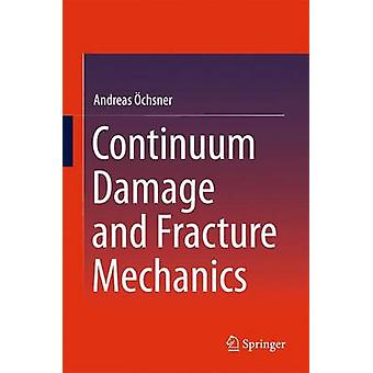 Continuum Damage and Fracture Mechanics - 2016 by Andreas Ochsner - 97
