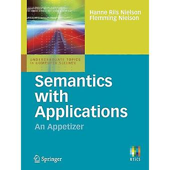 Semantics with Applications - An Appetizer by Hanne Riis Nielson - 978
