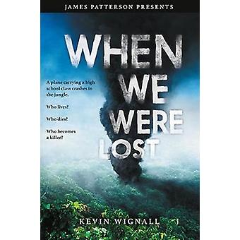 When We Were Lost by Kevin Wignall - 9780316417815 Book