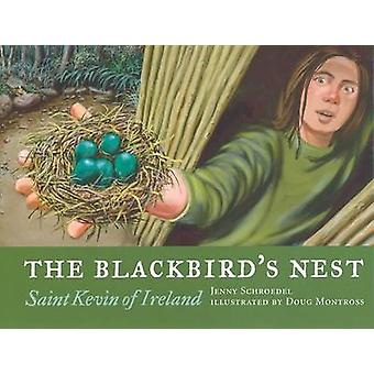 The Blackbirds Nest  St. Kevin of Ireland by Jenny Schroede & Illustrated by Doug Montross