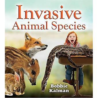 Invasive Animal Species by Kalman - Bobbie - 9780778728214 Book