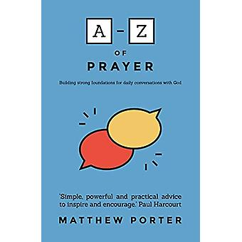 A-Z of Prayer by Matthew Porter - 9781788930628 Book