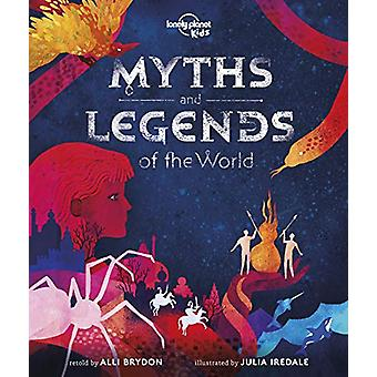 Myths and Legends of the World by Lonely Planet Kids - 9781788683074