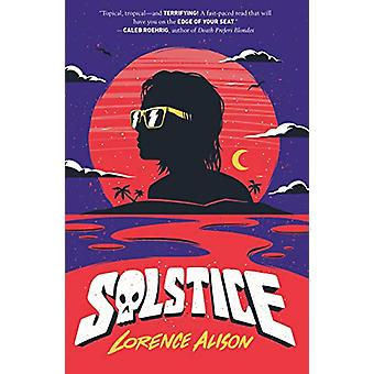 Solstice - A Tropical Horror Comedy by Lorence Alison - 9781250219893