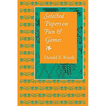 Selected Papers on Fun and Games by Donald E. Knuth - 9781575865850 B