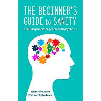 The Beginner's Guide to Sanity - a self-help book for people with psyc