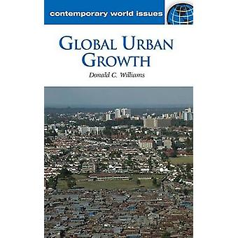 Global Urban Growth - A Reference Handbook by Donald C. Williams - 978