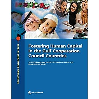 Fostering Human Capital in the Gulf Cooperation Council Countries by Sameh El Saharty & Igor Kheyfets & Christopher Herbst & Mohamed Ihsan Ajwad
