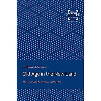 Old Age in the New Land: The American Experience since 1790