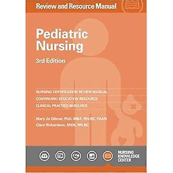 Pediatric Nursing - Review and Resource Manual by Mary Jo Gilmer - 978